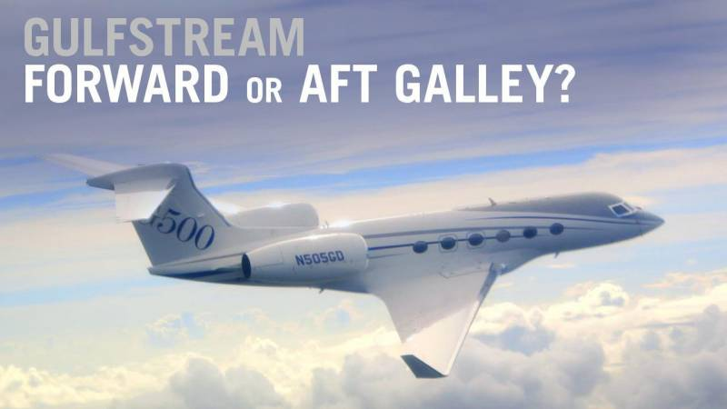 Why Does Gulfstream Still Offer an Aft Galley Option?