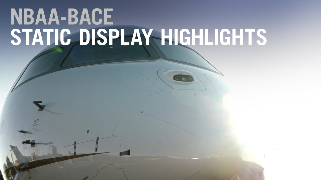 Here are the Most Exciting Aircraft from the NBAA-BACE Static Display - AIN
