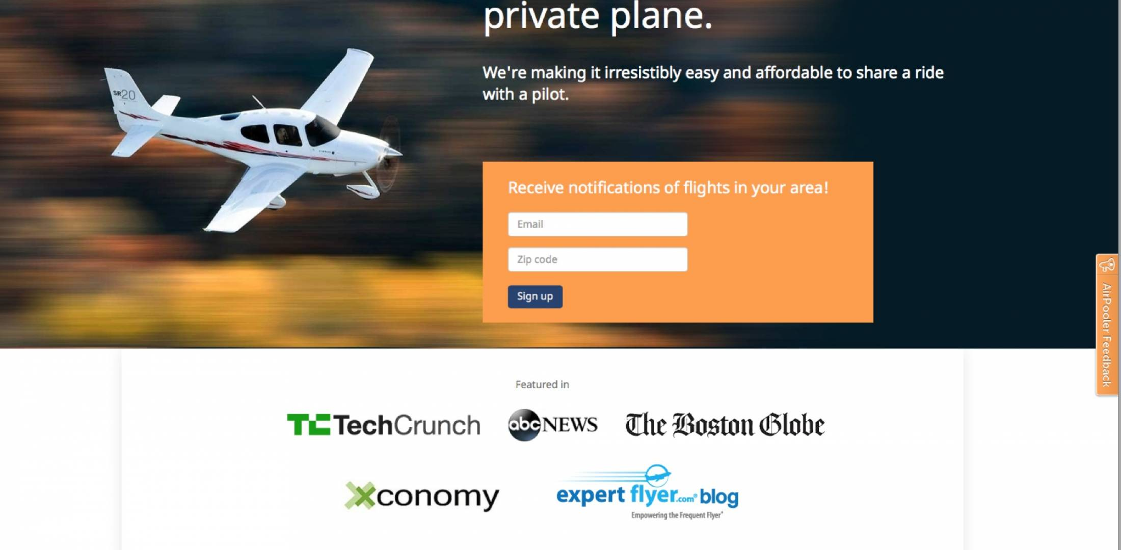 AirPooler provides a platform on which pilots can list flights they plan to make and individuals can sign up to occupy a seat on those flights and share expenses. Pilots are not allowed to list flights in an effort to attract passengers. AirPooler handles all the payments and charges an administrative fee, and pilots must also pay part of the expenses for any AirPooler flight.